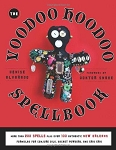 The Voodoo Hoodoo Spellbook,  by Denise Alvarado and Doktor Snake